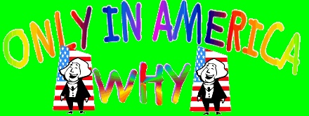 Only In America Funny Jokes,America Most Funniest Jokes,Funny American History Jokes, Funny American Idol Jokes
