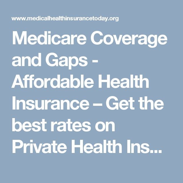 Medicare Coverage and Gaps - Affordable Health Insurance – Get the best rates on Private Health InsuranceAffordable Health Insurance – Get the best rates on Private Health Insurance