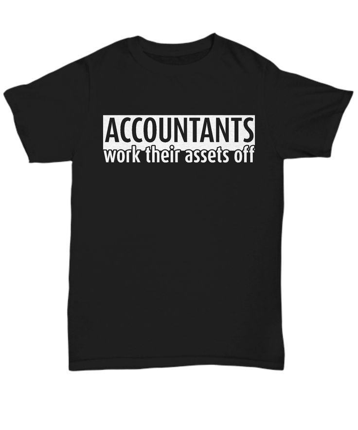 """A funny item featuring the text """"Accountants Work Their Assets Off"""". Perfect gift for accounting students & certified accountants everywhere."""