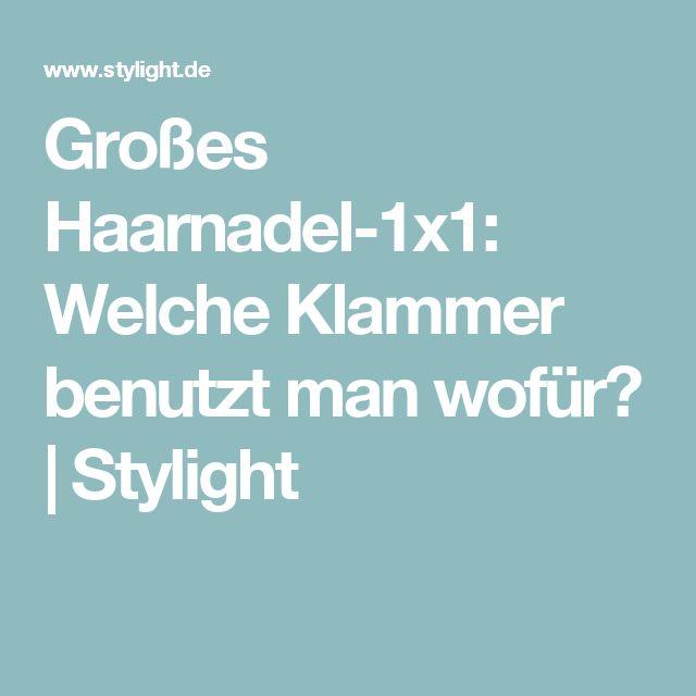 Großes Haarnadel-1x1: Welche Klammer benutzt man wofür? | Stylight
