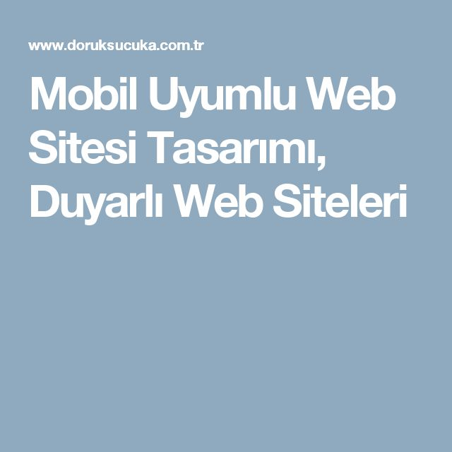 Mobil Uyumlu Web Sitesi Tasarımı, Duyarlı Web Siteleri