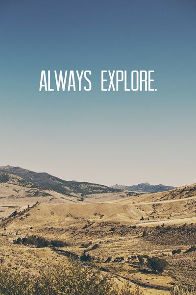 adventure is out there :)
