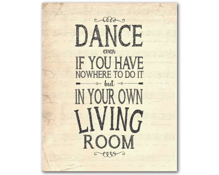 Dance Even If You Have Nowhere To Do It But In Your Own Living Room Word ArtEpsonChalkboardCanvas