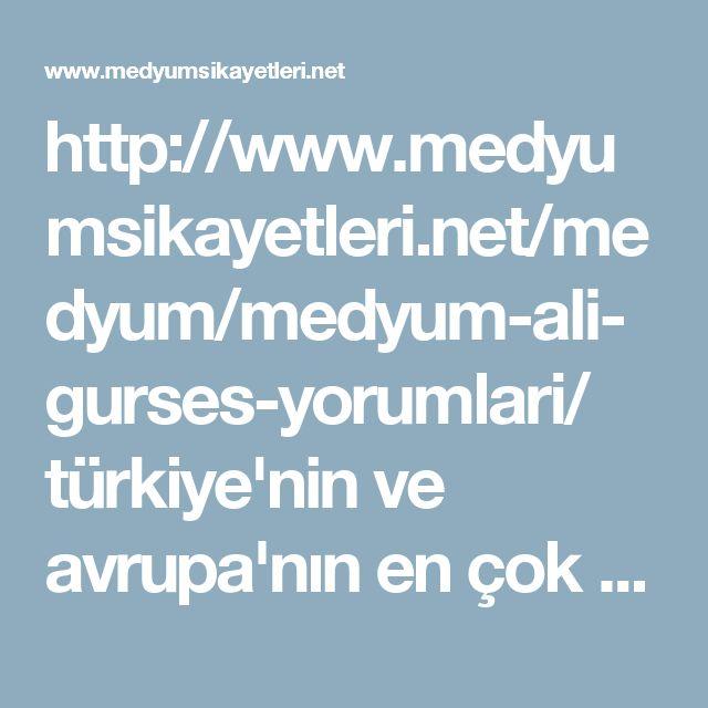 http://www.medyumsikayetleri.net/medyum/medyum-ali-gurses-yorumlari/ türkiye'nin ve avrupa'nın en çok tercih edilen medyumlarının başında gelen medyum ali gürses'i tanıyoruz. #medyum #ali #gürses #hoca