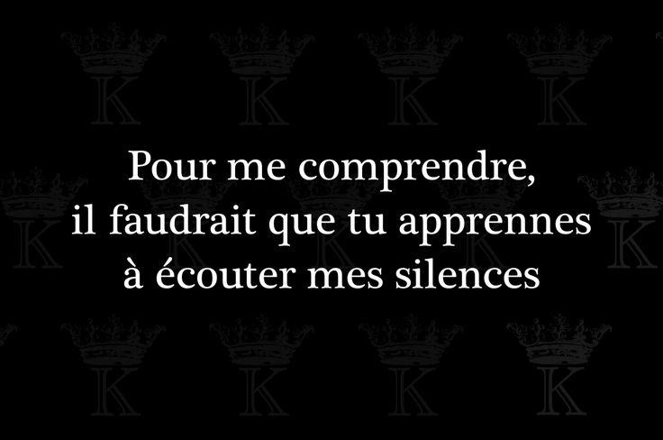 Pour me comprendre, il faudrait que tu apprennes à écouter mes silences