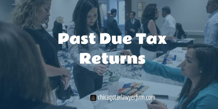 Are you afraid to file past-due tax returns? Do you think that if you file the IRS might find out you're so late and try to put you in jail? DO NOT DELAY! Call 312-608-2772.   #IRS #TaxReturns #PastDueTaxReturns