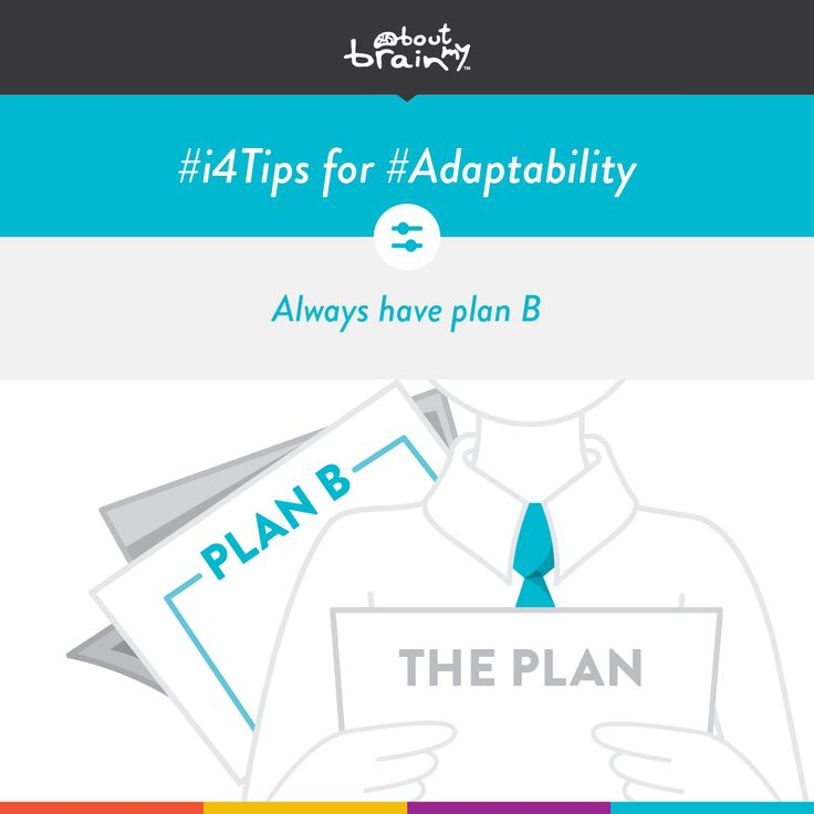 #i4tips for developing #Adaptability = always have plan B! #i4Model http://www.aboutmybrain.com/i4tips