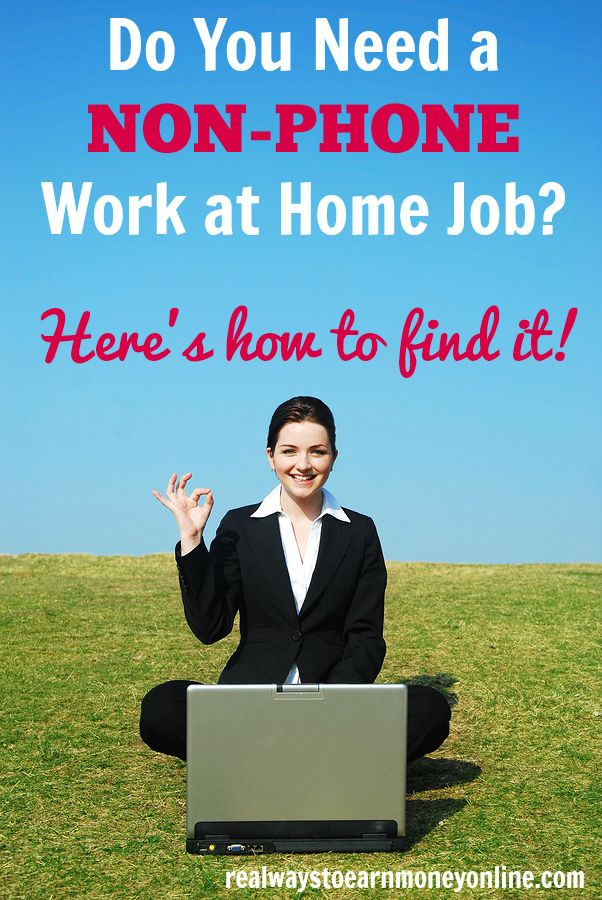 Are you looking for a non-phone work from home job? Click here for a list of popular work from home industries that don't require the use of a phone to do the work and get paid!