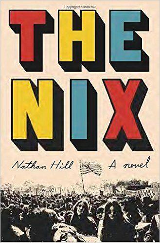 The Nix: A novel: Nathan Hill: 9781101946619: Amazon.com: Books