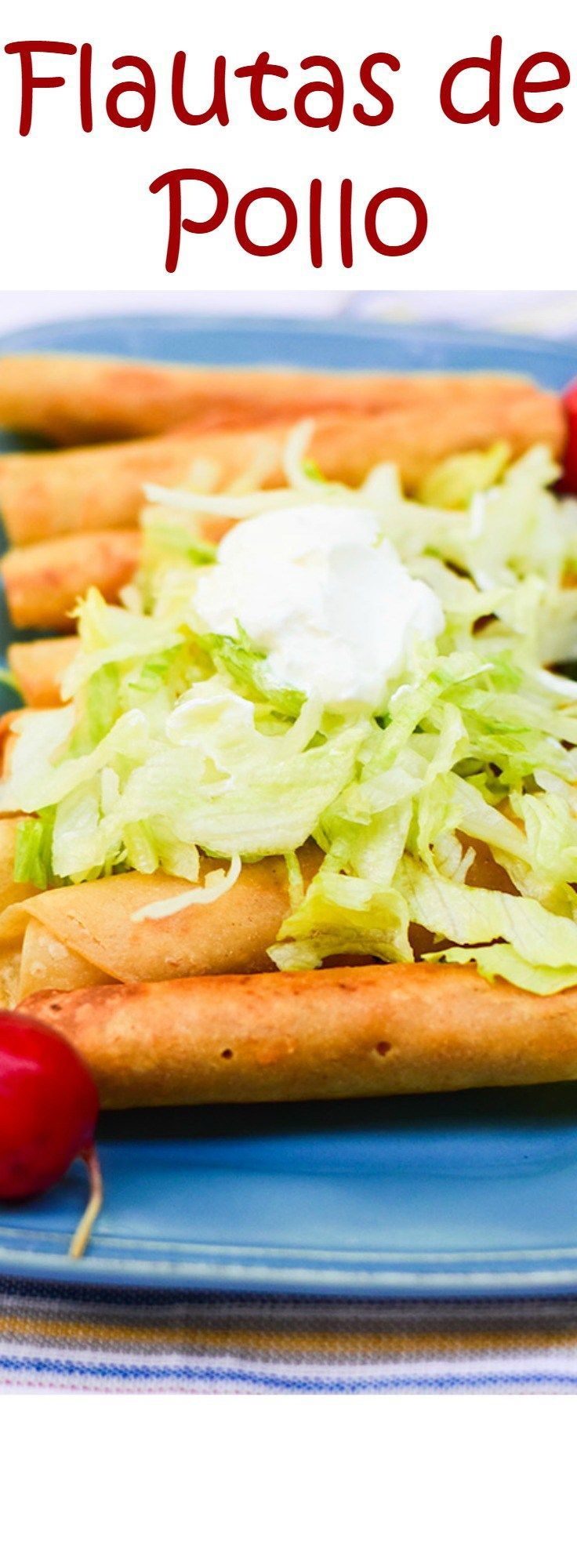 "Flautas are tortillas filled with a flavorful chicken mixture and fried into crispy ""flutes"". Try them!"