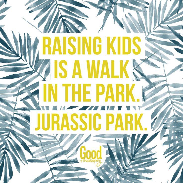 Having kids is a walk in the park, Jurassic Park...
