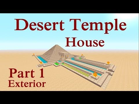 http://minecraftstream.com/minecraft-tutorials/minecraft-tutorial-desert-temple-house-part-1-exterior/ - Minecraft tutorial : Desert Temple House Part 1 Exterior Hey everyone this is a step -by – step build of a survival Desert Temple. In step 1 its focus is on the build of the exterior and foundation of the temple. The link of the...