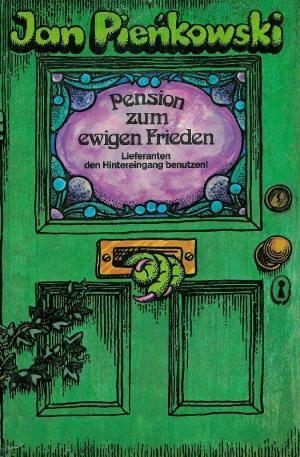 Pension zum ewigen Frieden. Lieferanten den Hintereingang: Pienkowski, Jan.