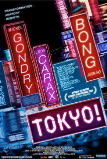 Tokyo! (2008)  Comedy | Drama | Fantasy     A cinematic triptych of three Tokyo-set stories.