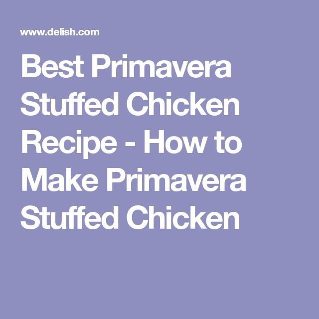 Best Primavera Stuffed Chicken Recipe - How to Make Primavera Stuffed Chicken