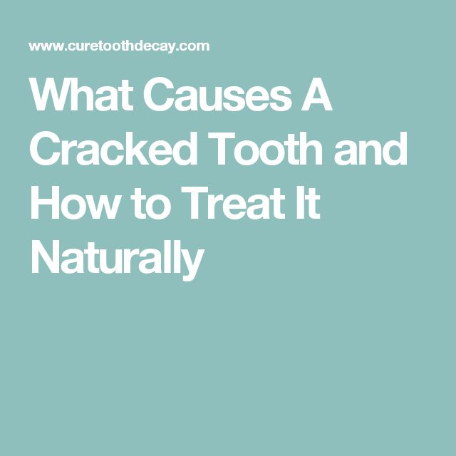 What Causes A Cracked Tooth and How to Treat It Naturally
