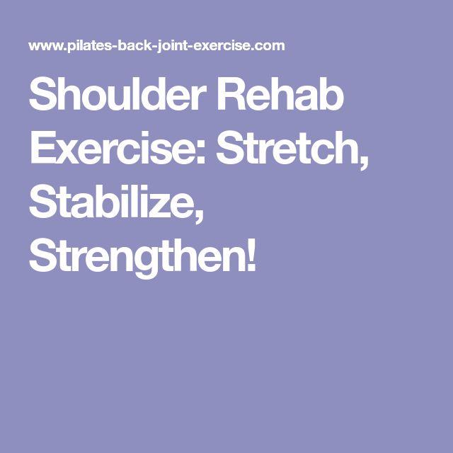 Shoulder Rehab Exercise: Stretch, Stabilize, Strengthen! #stretchingexercises