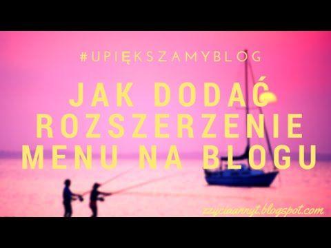 Jak dodać rozszerzenie menu na blogu. #upiększamyblog