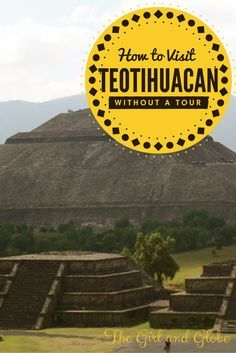 Outside of Mexico City are the Aztec ruins of Teotihuacan. Many day tours from the city are available, but to avoid souvenir stops and big groups, visit Teotihuacan without a tour. It's easy with public transportation! #cdmx | Full post at http://thegirlandglobe.com/how-to-visit-teotihuacan-without-a-tour/