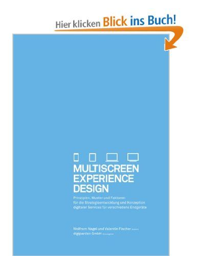 Multiscreen Experience Design: Amazon.de: Wolfram Nagel, Valentin Fischer: Bücher