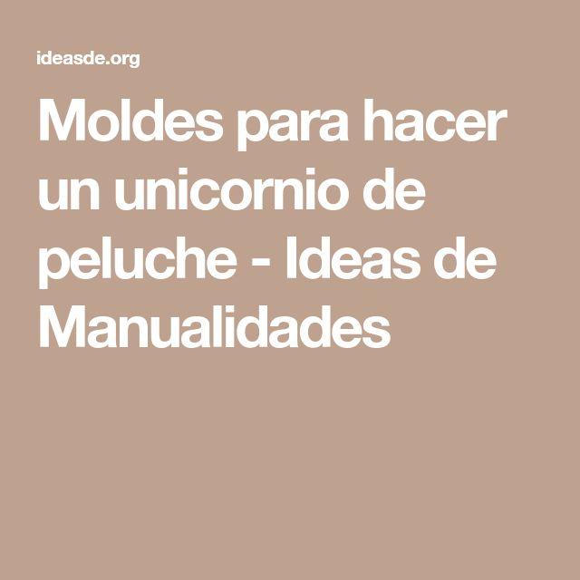 Moldes para hacer un unicornio de peluche - Ideas de Manualidades
