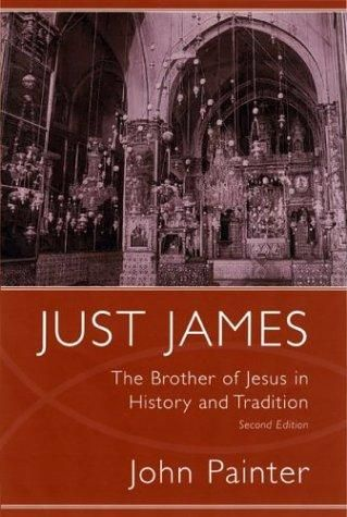 HARDCOVER - Just James: The Brother of Jesus in History and Tradition (Studies on Personalities of the New Testament)