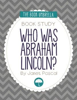 Who was Abraham Lincoln? by Janet Pascal - book study by The Book Umbrella $