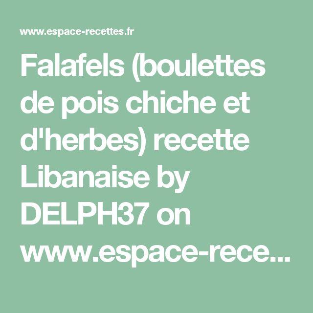 Falafels (boulettes de pois chiche et d'herbes) recette Libanaise  by DELPH37  on www.espace-recettes.fr