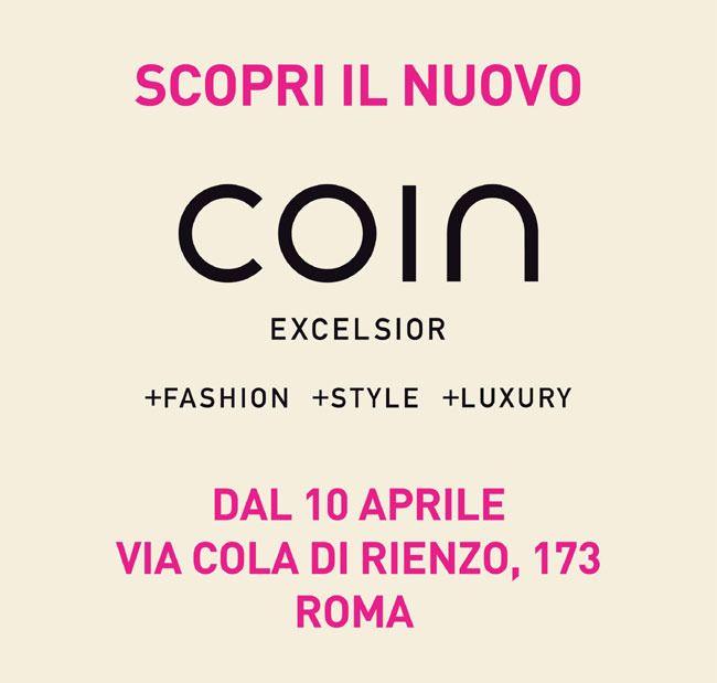 Coin - Scopri il nuovo Coin Excelsior a Roma!