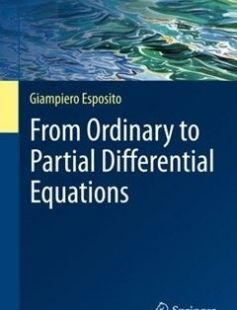 From Ordinary to Partial Differential Equations 1st ed. 2017 Edition free download by Giampiero Esposito ISBN: 9783319575438 with BooksBob. Fast and free eBooks download.  The post From Ordinary to Partial Differential Equations 1st ed. 2017 Edition Free Download appeared first on Booksbob.com.