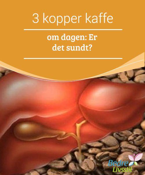 3 kopper kaffe om dagen: Er det sundt?  Mange undersøgelser bekræfter, at det at #drikke kaffe på daglig basis (med måde, selvfølgelig) er til gavn for dit helbred. I årevis har folk undgået kaffe i den tro, at #indholdet af koffein i #drikken var skadeligt for kroppen. Men år efter år #bekræfter ny forskning, at det at drikke kaffe faktisk er godt for dig.