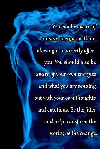 You can be aware of outside energies without allowing it to direct affect you.