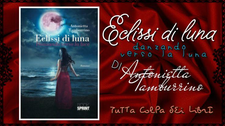 """Segnalazione Made in Italy ——–>> """"Eclissi di Luna – Danzano verso la luna"""" di Antonietta Tamburrino"""