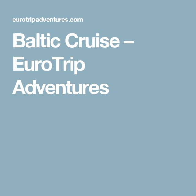 Baltic Cruise – EuroTrip Adventures