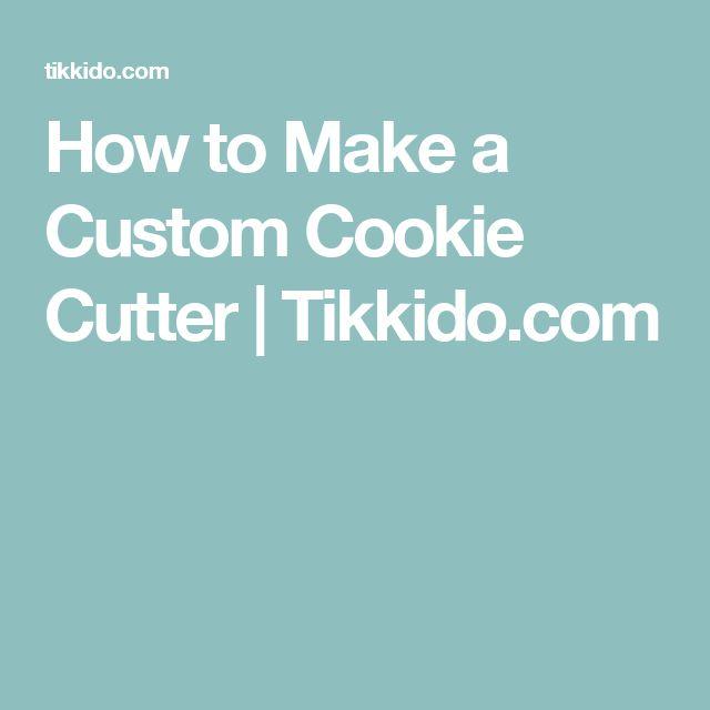 How to Make a Custom Cookie Cutter | Tikkido.com