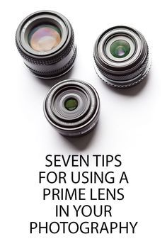 How to get the most out of a prime (fixed focal length) lens for your photography.