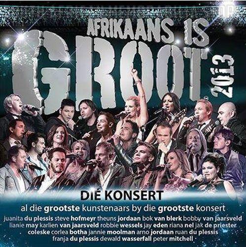 AFRIKAANS IS GROOT 2013 - Die Konsert - Lianie May / Jay - South African CD New