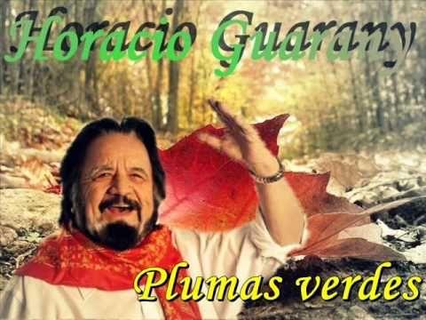 HORACIO GUARANY. PLUMAS VERDES