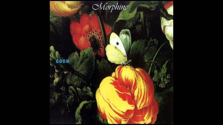 Morphine - Good (Full Album)  i really love this album