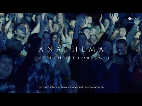 Anathema - Untouchable (Part Two) (from Universal Concert Film)