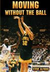 Steve Alford: Moving Without the Ball - Coach's Clipboard Basketball DVD Store