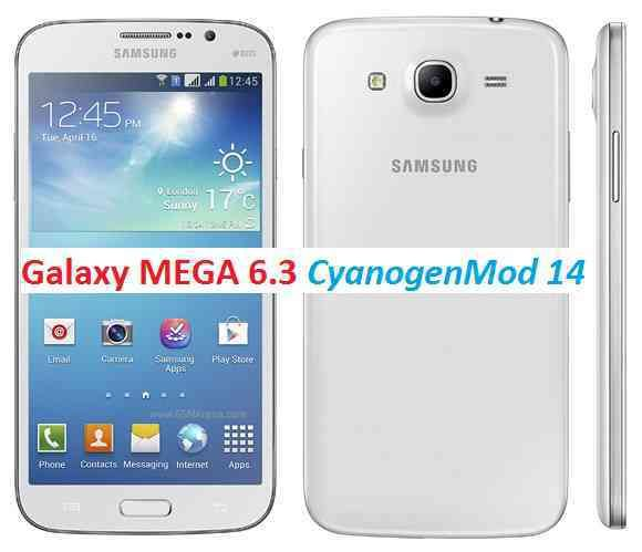 Install CM14 on Galaxy Mega 6.3 and LTE based Android N