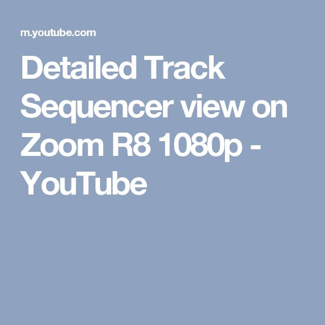 Detailed Track Sequencer view on Zoom R8 1080p - YouTube
