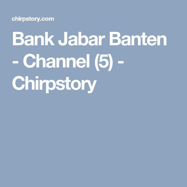 Bank Jabar Banten - Channel (5) - Chirpstory