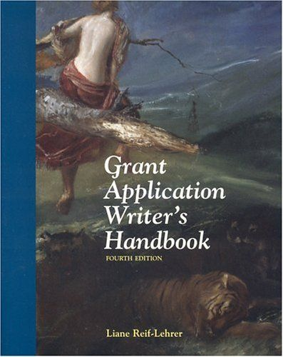 Grant Application Writers Handbook, Fourth Edition by Liane Reif-Lehrer. $64.35. Publication: September 2004. Publisher: Jones and Bartlett Publishers, Inc.; 4 edition (September 2004). Edition - 4. Author: Liane Reif-Lehrer