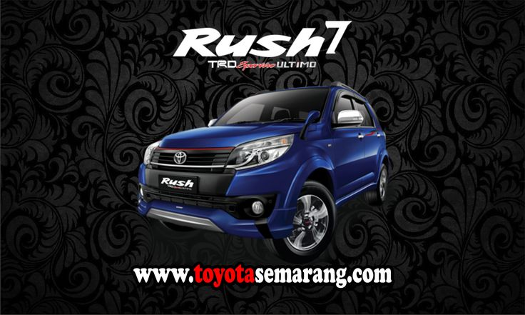 Harga Cash / Kredit Toyota Rush Model Baru di Semarang Demak Purwodadi Kendal Ungaran. Hubungi Sales Toyota Semarang: Donny Rosady, Hp/WA: 081227069186