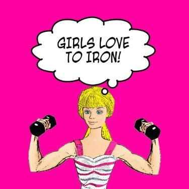 Girls Love To Iron! #ironing #humour #housework #fitness #weights #weightlifting #weightlifter #Barbie #joke #fitness #gym