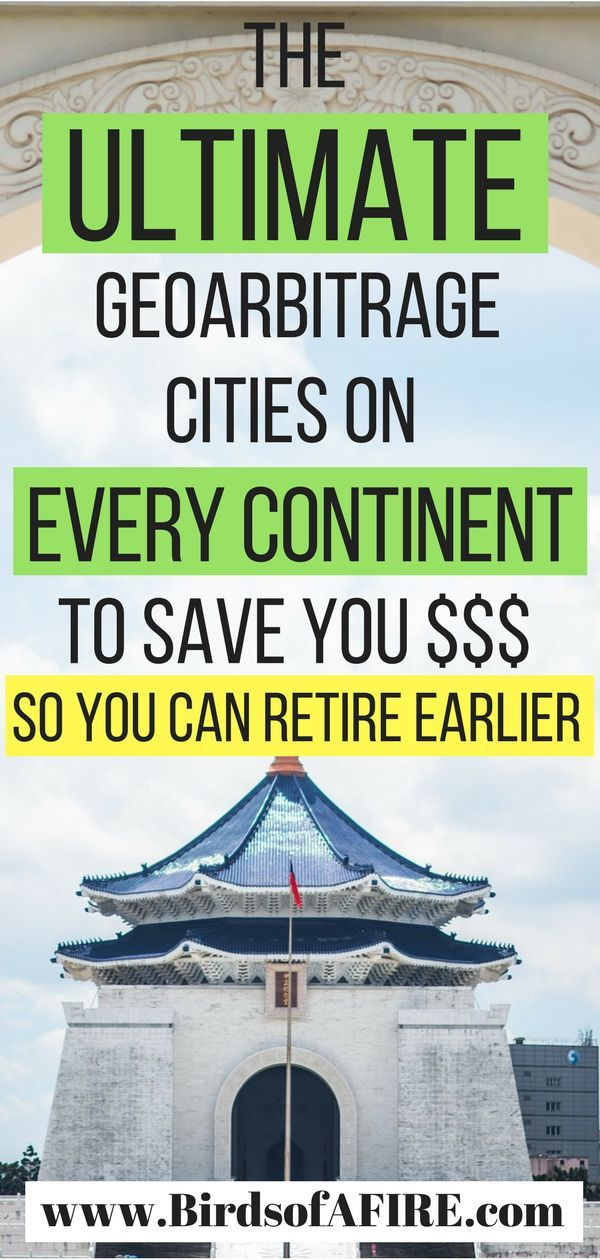 The ultimate list of geoarbitrage cities on every continent so you can save a ton of money and retire earlier. You can also travel and see the world if you've always wanted to! #travelhacking #geoarbitrage #geographicarbitrage #retireearlier #financialindependence #savemoney