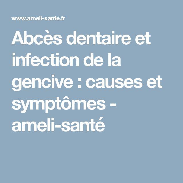 Abcès dentaire et infection de la gencive : causes et symptômes - ameli-santé