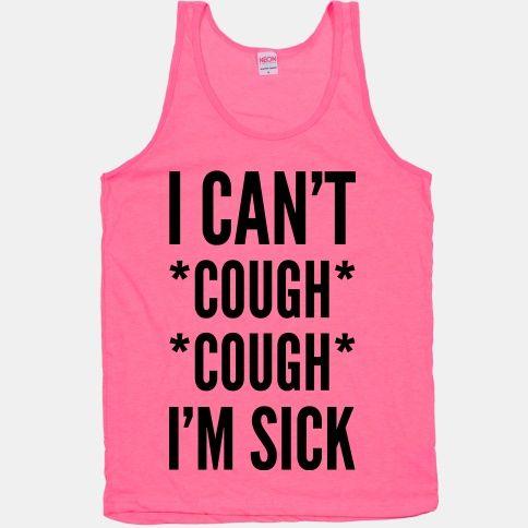 I Can't Cough Cough I'm Sick